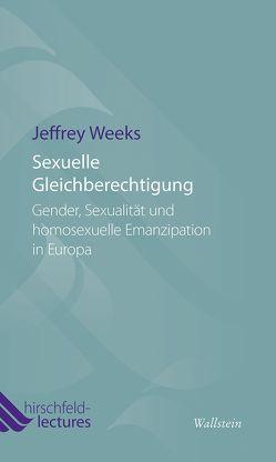 Sexuelle Gleichberechtigung von Weeks,  Jeffrey, Wördemann,  Karin