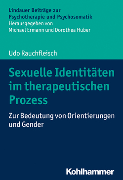 Sexuelle Identitäten im therapeutischen Prozess von Ermann,  Michael, Huber,  Dorothea, Rauchfleisch,  Udo