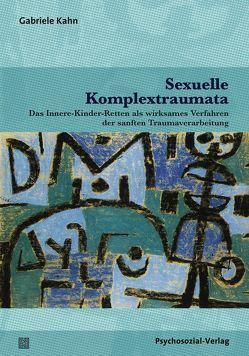 Sexuelle Komplextraumata von Kahn,  Gabriele