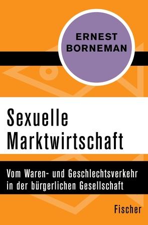Sexuelle Marktwirtschaft von Borneman,  Ernest