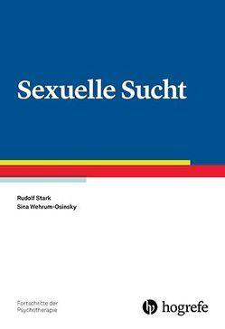Sexuelle Sucht von Stark,  Rudolf, Wehrum-Osinsky,  Sina