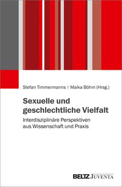 Sexuelle und geschlechtliche Vielfalt von Böhm,  Maika, Timmermanns,  Stefan