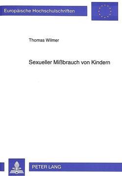 Sexueller Mißbrauch von Kindern von Wilmer,  Thomas