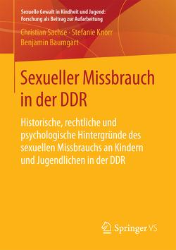 Sexueller Missbrauch in der DDR von Baumgart,  Benjamin, Knorr,  Stefanie, Sachse,  Christian