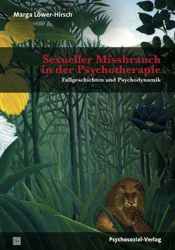 Sexueller Missbrauch in der Psychotherapie von Löwer-Hirsch,  Marga