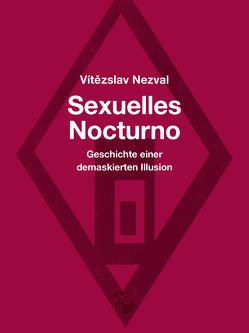 Sexuelles Nocturno von Cikán,  Ondrej, Kopáč,  Radim, Nezval,  Vitezslav, Štyrský,  Jindřich