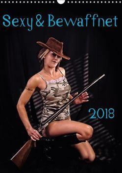 Sexy & Bewaffnet 2018 (Wandkalender 2018 DIN A3 hoch) von Schug,  Stefan