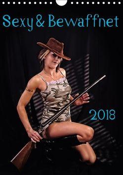 Sexy & Bewaffnet 2018 (Wandkalender 2018 DIN A4 hoch) von Schug,  Stefan