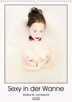 Sexy in der Wanne (Wandkalender 2020 DIN A3 hoch) von W. Lambrecht,  Markus