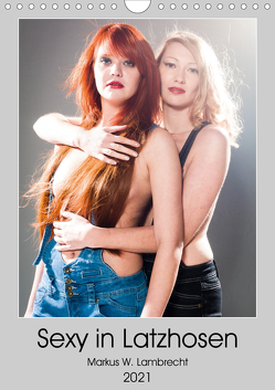 Sexy in Latzhosen (Wandkalender 2021 DIN A4 hoch) von W. Lambrecht,  Markus