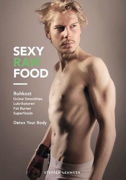 Sexy Raw Food von Lehmker,  Steffen