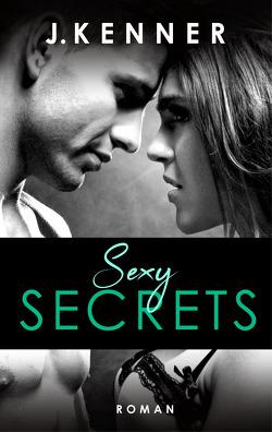 Sexy Secrets (Secrets 2) von Kenner,  J., Malz,  Janine