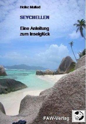 Seychellen – Eine Anleitung zum Inselglück von Mallad,  Heike, Meinig,  Wolfgang