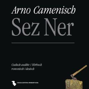 Sez Ner von Camenisch,  Arno