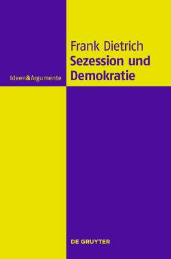 Sezession und Demokratie von Dietrich,  Frank