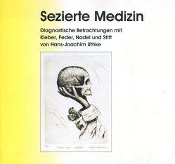 Sezierte Medizin von Antweiler,  Wolfgang, Krambrock,  Michael, Richter,  Rainer, Uthke,  Joachim