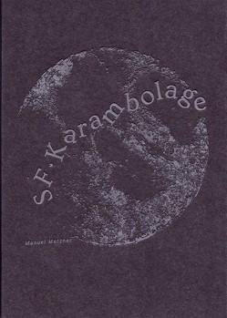 SF•Karambolage von Metzner,  Manuel
