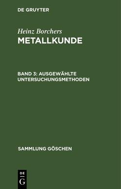 Heinz Borchers: Metallkunde / Ausgewählte Untersuchungsmethoden von Borchers,  Heinz