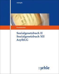 SGB II SGB XII Asylbewerberleistungsgesetz von Adolph,  Olgierd