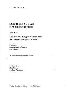 SGB II und SGB XII für Studium und Praxis, Band 1, Leistungsrecht von Grosse,  Michael, Weber,  Dirk, Wesemann,  Michael