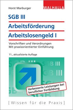 SGB III – Arbeitsförderung – Arbeitslosengeld I von Marburger,  Horst