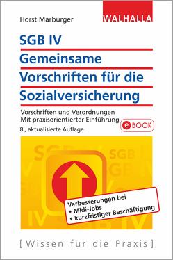 SGB IV – Allgemeine Vorschriften für die Sozialversicherung von Marburger,  Horst