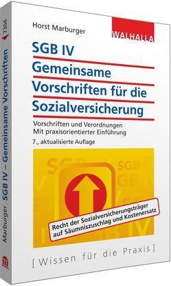SGB IV – Gemeinsame Vorschriften für die Sozialversicherung von Marburger,  Horst