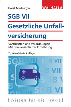 SGB VII – Gesetzliche Unfallversicherung von Marburger,  Horst