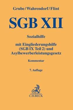 SGB XII von Bieback,  Karin, Deckers,  Jörg, Flint,  Thomas, Giere,  Kathrin, Hamdorf,  Silke, Leopold,  Anders, Richter,  Tobias, Streichsbier,  Klaus, Wrackmeyer-Schoene,  Antje