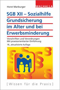 SGB XII – Sozialhilfe: Grundsicherung im Alter und bei Erwerbsminderung von Marburger,  Horst