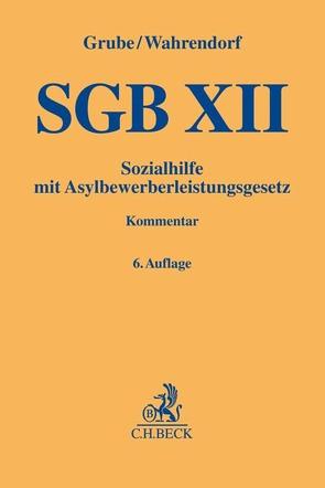 SGB XII von Bieback,  Karin, Deckers,  Jörg, Flint,  Thomas, Giere,  Kathrin, Grube,  Christian, Streichsbier,  Klaus, Wahrendorf,  Volker