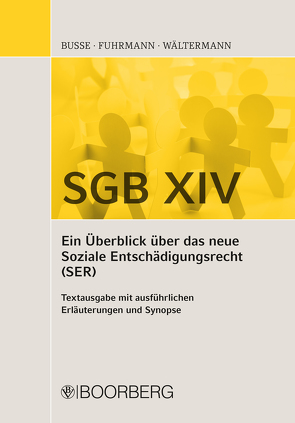 SGB XIV – Ein Überblick über das neue Soziale Entschädigungsrecht (SER) von Busse,  Sven, Fuhrmann,  Maria Monica, Wältermann,  Frank