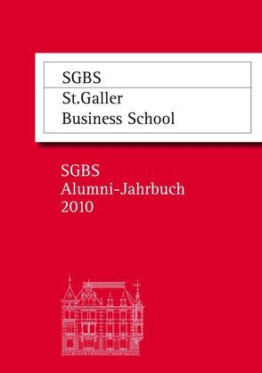 SGBS Alumni-Jahrbuch 2010 von Abegglen,  Christian, Storz,  Nikolaus C