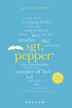 Sgt. Pepper. 100 Seiten von Kemper,  Peter