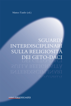 Sguardi interdisciplinari sulla religiosità dei Geto-Daci von Taufer,  Matteo