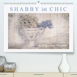 Shabby ist Chic (Premium, hochwertiger DIN A2 Wandkalender 2020, Kunstdruck in Hochglanz) von Felber,  Monika
