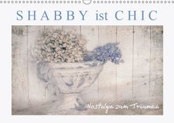 Shabby ist Chic (Wandkalender 2019 DIN A3 quer)