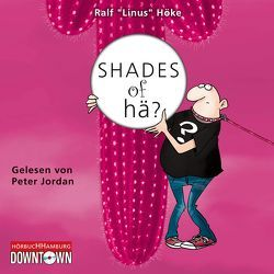 "Shades of hä? von Höke,  Ralf ""Linus"", Jordan,  Peter"