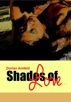 Shades of Love von Dorian,  Amfeld