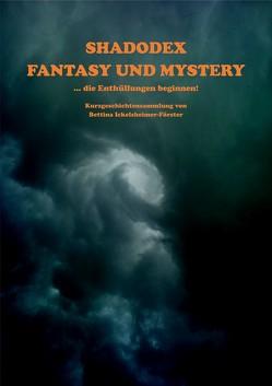 Shadodex – Fantasy und Mystery von Hausmann,  Eva, Ickelsheimer-Förster,  Bettina, Nedorn,  Volkmar