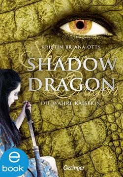 Shadow Dragon. Die wahre Kaiserin von Ohlsen,  Tanja, Otts,  Kristin Briana