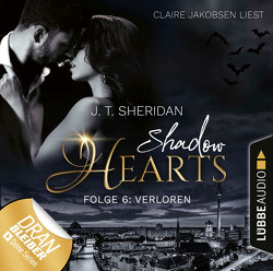 Shadow Hearts – Folge 06 von Jakobsen,  Claire, Sheridan,  J.T.