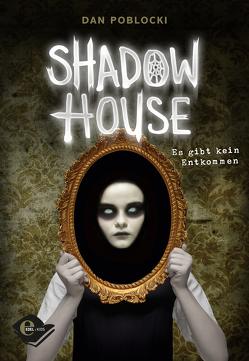 Shadow House von Braun,  Anne, Poblocki,  Dan