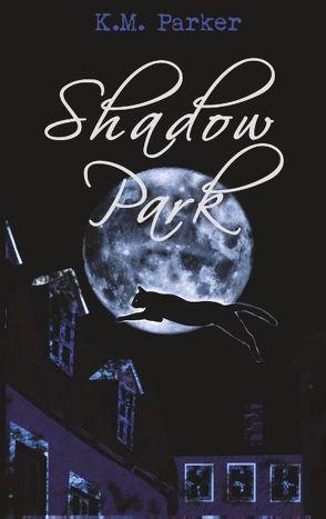 Shadow Park von Parker,  K.M.
