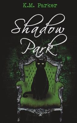 Shadow Park 3 von Parker,  K.M.