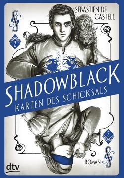 Shadowblack – Karten des Schicksals von Castell,  Sebastien de, Jung,  Gerald, Orgaß,  Katharina