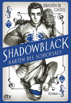 Shadowblack – Karten des Schicksals von de Castell,  Sebastien, Jung,  Gerald, Orgaß,  Katharina