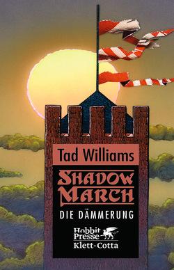 Shadowmarch / Shadowmarch 3 / Die Dämmerung von Holfelder-von der Tann,  Cornelia, Williams,  Tad