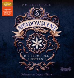 Shadowscent von Bittner,  Dagmar, Diestelmeier,  Katharina, Freestone,  P. M.