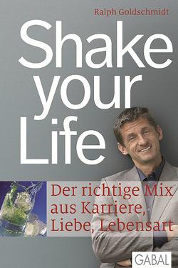 Shake your life von Goldschmidt,  Ralph